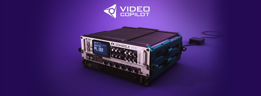 VIDEO: FX Console Plugin By Video Copilot